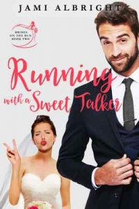 Running with a Sweet Talker (Brides on the Run Book 2) – Jami Albright, Serena Clarke [ePub & Kindle] [English]