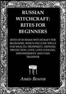 Russian Witchcraft: Rites for Beginners – Anais Besova [ePub & Kindle] [English]