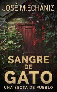 Sangre de gato: Un pueblo extraño – José María Echániz Torné [ePub & Kindle]