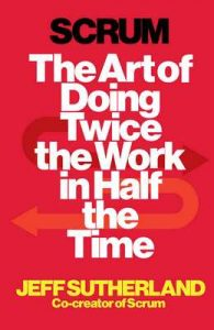 Scrum: The Art of Doing Twice the Work in Half the Time – Jeff Sutherland [ePub & Kindle] [English]