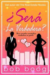 Sera la Verdadera: Una comedia romántica verdadera en parte – Bob Boog [ePub & Kindle]
