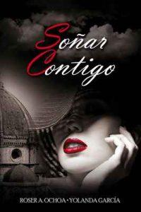 Soñar Contigo – Roser A. Ochoa, Yolanda García [ePub & Kindle]