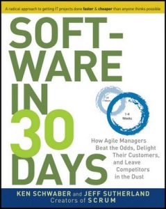 Software in 30 Days: How Agile Managers Beat the Odds, Delight Their Customers, And Leave Competitors In the Dust – Ken Schwaber, Jeff Sutherland [ePub & Kindle]