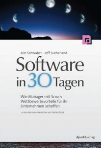 Software in 30 Tagen: Wie Manager mit Scrum Wettbewerbsvorteile für ihr Unternehmen schaffen – Ken Schwaber, Jeff Sutherland [ePub & Kindle] [German]