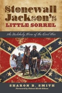 Stonewall Jackson's Little Sorrel: An Unlikely Hero of the Civil War – Sharon B. Smith [ePub & Kindle] [English]