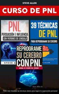 Superación personal – Curso de PNL 3 libros en 1: Reprograme su cerebro con PNL + Persuasión e influencia con patrones de lenguaje + 39 técnicas de PNL para reprogramar el cerebro – Steve Allen [ePub & Kindle]