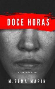 Suspenso en dosis: Doce Horas Novela policiaca y negra en dosis (Noir Short Story nº 1) – M. Gema Marín [ePub & Kindle]