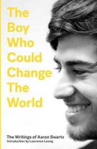 The Boy Who Could Change The World: The Writings of Aaron Swartz – Aaron Swartz, Lawrence Lessig [ePub & Kindle] [English]