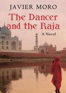 The Dancer and the Raja: A Novel – Javier Moro [ePub & Kindle] [English]
