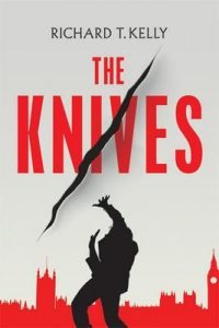 The Knives – Richard T. Kelly [ePub & Kindle] [English]