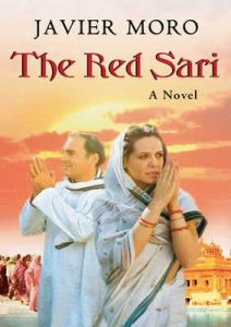 The Red Sari: A Novel – Javier Moro [ePub & Kindle] [English]