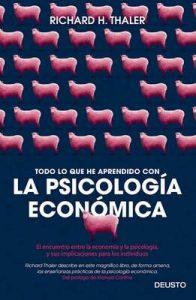 Todo lo que he aprendido con la psicología económica: El encuentro entre la economía y la psicología, y sus implicaciones para los individuos – Richard H. Thaler, Iván Barbeitos [ePub & Kindle]