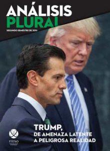 Trump, de amenaza latente a peligrosa realidad (Análisis Plural) – Juan Carlos Núñez Bustillos, Francisco Javier Núñez de la Peña [ePub & Kindle]