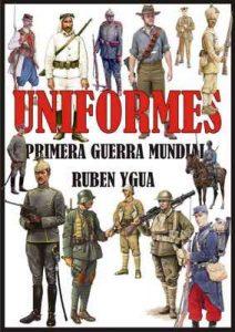 Uniformes de la Primera Guerra Mundial – Ruben Ygua [ePub & Kindle]