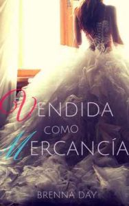 Vendida como Mercancía – Brenna Day [ePub & Kindle]