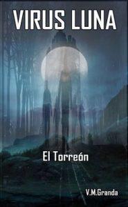 Virus Luna. El Torreón – V.M. Granda [ePub & Kindle]