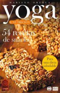 Yoga & Nutrición – 54 recetas de snacks: Para una dieta saludable (Colección Yoga en casa n° 15) – Mariano Orzola [ePub & Kindle]