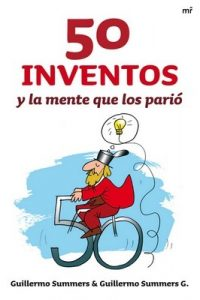 50 inventos y la mente que los parió – Guillermo Summers, Guillermo Summers G. [ePub & Kindle]