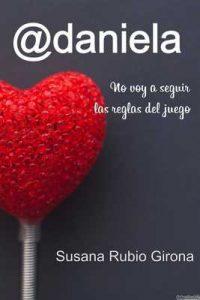 @daniela: No voy a seguir las reglas del juego – Susana Rubio Girona [ePub & Kindle]