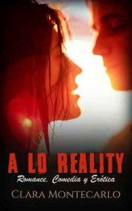 A lo Reality – Clara Montecarlo [ePub & Kindle]