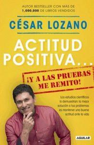 Actitud positiva… ¡y a las pruebas me remito! – César Lozano [ePub & Kindle]