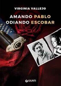 Amando Pablo odiando Escobar – Virginia Vallejo [ePub & Kindle] [Italian]