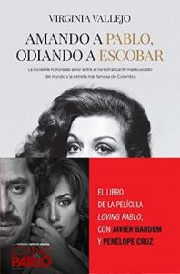 Amando a Pablo, odiando a Escobar: La increíble historia de amor entre el narcotraficante más buscado del mundo y la estrella más famosa de Colombia – Virginia Vallejo [ePub & Kindle]