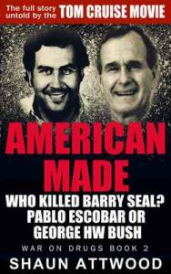 American Made: Who Killed Barry Seal? Pablo Escobar or George HW Bush (War On Drugs Book 2) – Shaun Attwood, Jane Dixon-Smith [ePub & Kindle] [English]
