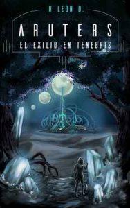 Aruters: El Exilio en Tenebris – D Leon D., Willder Valera [ePub & Kindle]