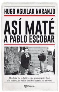Así maté a Pablo Escobar – Hugo Aguilar [ePub & Kindle]
