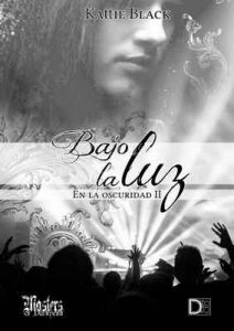 Bajo la luz: En la oscuridad II (Saga Indomable) – Kattie Black [ePub & Kindle]