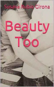 Beauty Too (2ª parte) – Susana Rubio Girona [ePub & Kindle]