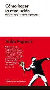 Cómo hacer la revolución: Instrucciones para cambiar el mundo (Ensayo combate) – Srdja Popovic, Pilar García-Romeu [ePub & Kindle]