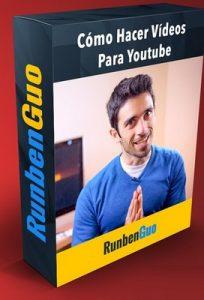 Cómo hacer videos para Youtube – Ruben Guo [Episodios+Material]