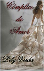 Cómplice de Amor – Lily Cerda [ePub & Kindle]
