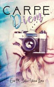 Carpe Diem (Continuación de Luna sin miel) – Idoia Amo, Eva M. Soler [ePub & Kindle]