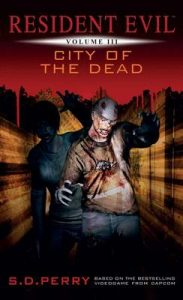 City of the Dead (Resident Evil #3) – S.D. Perry [ePub & Kindle] [English]