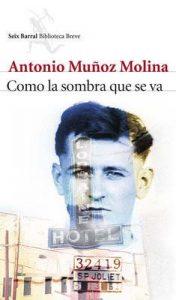 Como la sombra que se va – Antonio Muñoz Molina [ePub & Kindle]