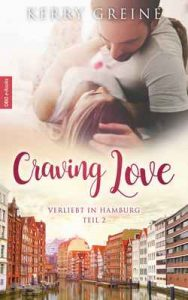 Craving Love: Verliebt in Hamburg – Teil 2 – Kerry Greine [ePub & Kindle] [German]