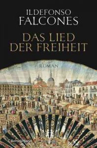 Das Lied der Freiheit: Roman – Ildefonso Falcones, Stefanie Karg [ePub & Kindle] [German]