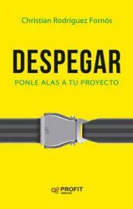 Despegar: Ponle alas a tu proyecto – Christian Rodríguez Fornós [ePub & Kindle]