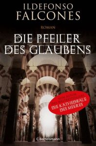 Die Pfeiler des Glaubens: Roman – Ildefonso Falcones, Stefanie Karg [ePub & Kindle] [German]