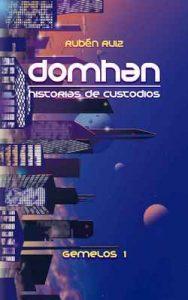 Domhan, historias de Custodios: Gemelos 1 – Rubén Ruiz Moreno, Luis Rodrigo Duque [ePub & Kindle]
