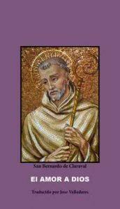 El Amor a Dios – San Bernardo de Claraval, Jose Valladares [ePub & Kindle]