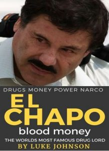 El Chapo Blood Money: The True Story of the Most Famous Drug Lord (True Crime Book 1) – Luke Johnson [ePub & Kindle] [English]