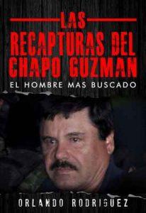 El Chapo Guzman: Las Recapturas – Orlando Rodriguez [ePub & Kindle]