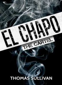 El Chapo: The Cartel – Thomas Sullivan [ePub & Kindle] [English]