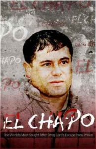 El Chapo: The World's Most Sought After Drug Lord's – Escape from Prison – Mr. Chavez [ePub & Kindle] [English]