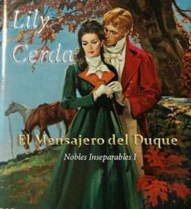 El Mensajero del Duque: Nobles Inseparables 1 – Lily Cerda [ePub & Kindle]