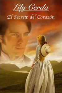 El Secreto del Corazón (Noble de Corazón nº 1) – Lily Cerda [ePub & Kindle]